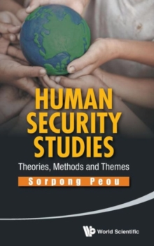 Human Security Studies: Theories, Methods And Themes, Hardback Book