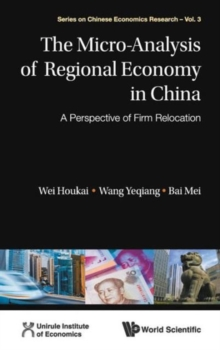 Micro-analysis Of Regional Economy In China, The: A Perspective Of Firm Relocation, Hardback Book