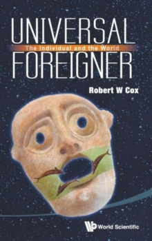 Universal Foreigner: The Individual And The World, Hardback Book