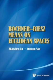 Bochner-riesz Means On Euclidean Spaces, Hardback Book
