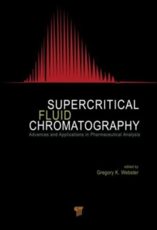 Supercritical Fluid Chromatography : Advances and Applications in Pharmaceutical Analysis, Hardback Book