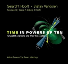 Time In Powers Of Ten: Natural Phenomena And Their Timescales, Hardback Book