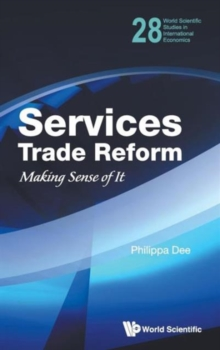 Services Trade Reform: Making Sense Of It, Hardback Book