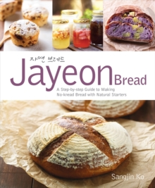 Jayeon Bread: A Step-by-step Guide to Making No-knead Breadwith Natural Starters, Paperback / softback Book