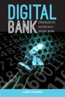 Digital Bank: Strategies To Succeed As A Digital Bank, Hardback Book
