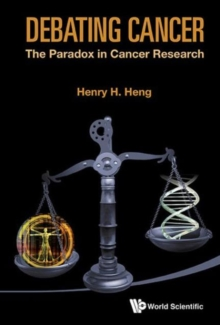 Debating Cancer: The Paradox In Cancer Research, Hardback Book