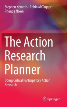 The Action Research Planner : Doing critical participatory action research, Hardback Book