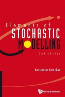 Elements Of Stochastic Modelling (2nd Edition), Hardback Book