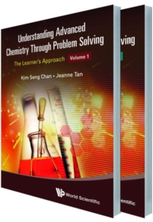 Understanding Advanced Chemistry Through Problem Solving: The Learner's Approach (In 2 Volumes), Paperback / softback Book
