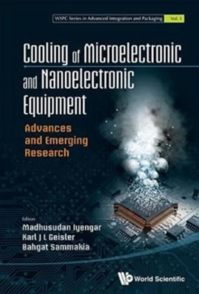 Cooling Of Microelectronic And Nanoelectronic Equipment: Advances And Emerging Research, Hardback Book