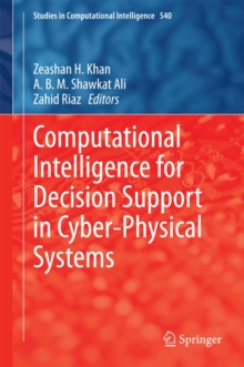 Computational Intelligence for Decision Support in Cyber-Physical Systems, Hardback Book