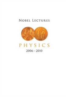 Nobel Lectures In Physics (2006-2010), Paperback / softback Book