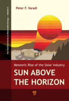 Sun Above the Horizon : Meteoric Rise of the Solar Industry, Paperback / softback Book