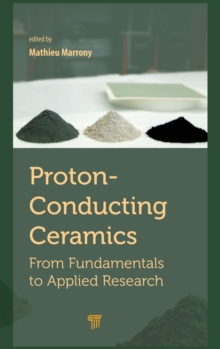 Proton-Conducting Ceramics : From Fundamentals to Applied Research, Hardback Book