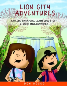 Lion City Adventures : Explore Singapore, Learn Cool Stuff and Solve Mini-Mysteries, Paperback / softback Book