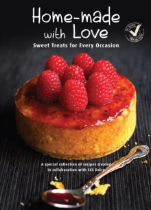 Home-Made with Love : Sweet Treats for Every Occasion, Paperback / softback Book