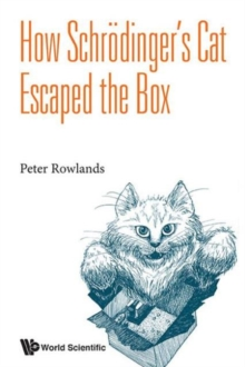 How Schrodinger's Cat Escaped The Box, Hardback Book