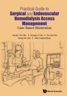 Practical Guide To Surgical And Endovascular Hemodialysis Access Management: Case Based Illustration, Hardback Book