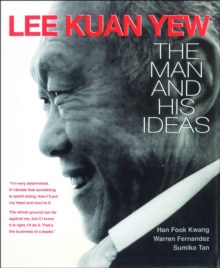 Lee Kuan Yew: The Man and His Ideas, Paperback Book