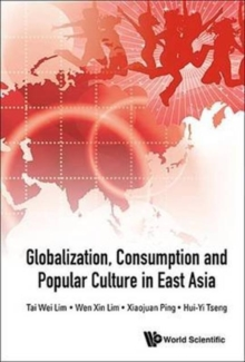 Globalization, Consumption And Popular Culture In East Asia, Hardback Book