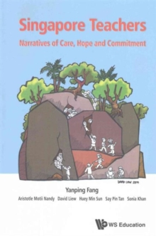 Singapore Teachers: Narratives Of Care, Hope And Commitment, Paperback / softback Book