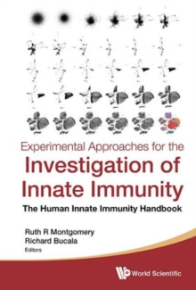 Experimental Approaches For The Investigation Of Innate Immunity: The Human Innate Immunity Handbook, Hardback Book