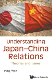 Understanding Japan-china Relations: Theories And Issues, Hardback Book
