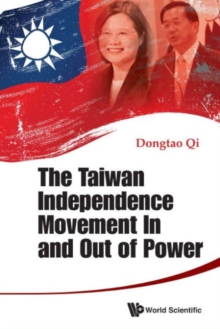 Taiwan Independence Movement In And Out Power, The, Hardback Book