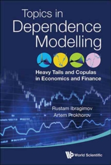 Heavy Tails And Copulas: Topics In Dependence Modelling In Economics And Finance, Hardback Book