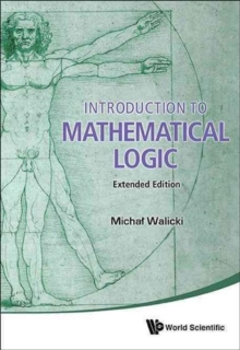 Introduction To Mathematical Logic (Extended Edition), Hardback Book
