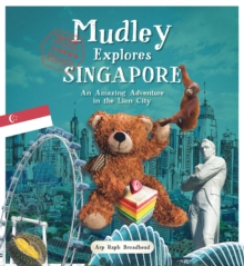 Mudley Explores Singapore : An Amazing Adventure into the Lion City, Paperback Book