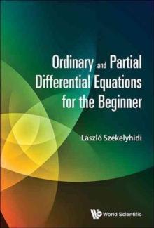 Ordinary And Partial Differential Equations For The Beginner, Hardback Book