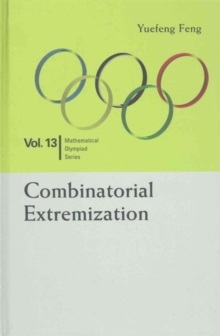 Combinatorial Extremization: In Mathematical Olympiad And Competitions, Hardback Book