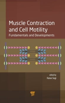 Muscle Contraction and Cell Motility : Fundamentals and Developments, Hardback Book