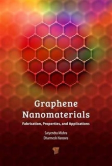 Graphene Nanomaterials : Fabrication, Properties, and Applications, Hardback Book
