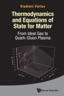 Thermodynamics And Equations Of State For Matter: From Ideal Gas To Quark-gluon Plasma, Hardback Book