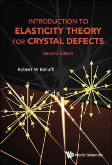 Introduction To Elasticity Theory For Crystal Defects, Hardback Book