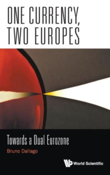 One Currency, Two Europes: Towards A Dual Eurozone, Hardback Book