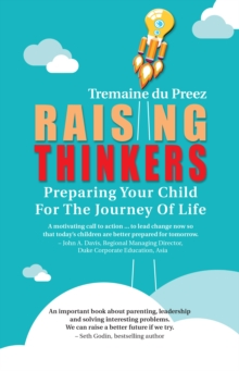 Raising Thinkers : Preparing Your Child for the Journey of Life, Paperback Book