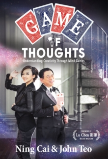 Game of Thoughts : Understanding Creativity Through Mind Games, Paperback / softback Book