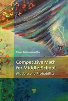 Competitive Math for Middle School : Algebra, Probability, and Number Theory, Paperback / softback Book