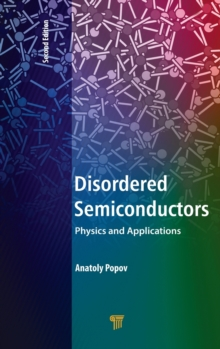 Disordered Semiconductors Second Edition : Physics and Applications, Hardback Book