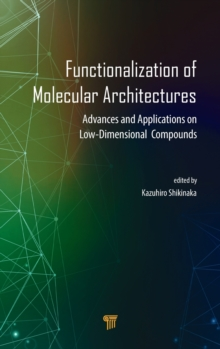 Functionalization of Molecular Architectures : Advances and Applications on Low-Dimensional Compounds, Hardback Book