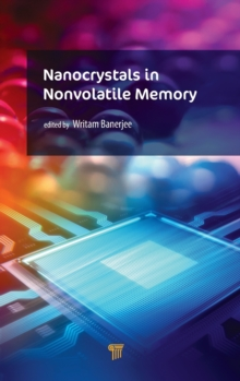 Nanocrystals in Nonvolatile Memory : Nanocrystals in Nonvolatile Memory, Hardback Book