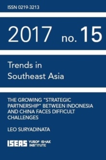 "The Growing """"Strategic Partnership"""" between Indonesia and China Faces Difficult Challenges, Paperback / softback Book"