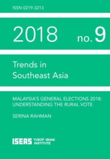 Malaysia's General Election 2018 : Understanding the Rural Vote, Paperback / softback Book