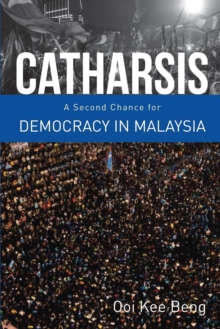 Catharsis : A Second Change for Democracy in Malaysia, Paperback / softback Book