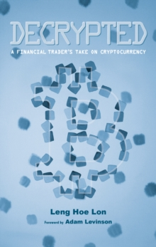 Decrypted : A Financial Trader's Take on Cryptocurrency, Paperback / softback Book
