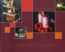 COCKTAIL PASSION: ENTERTAINING WITH LOVE, Paperback Book