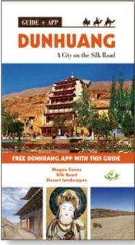 Dunhuang : A City on the Silk Road, Paperback Book